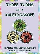 Kartonierter Einband Three Turns of a Kaleidoscope von Bonnie Suzanne Johnson