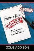 Kartonierter Einband Write a Book Quickly: Unlock Your Creative Spirit von Doug Addison