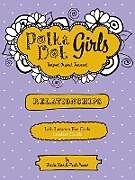 Kartonierter Einband Polka Dot Girls Relationships Leaders Guide von Paula Yarnes, Kristie Kerr