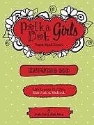 Kartonierter Einband Polka Dot Girls, Knowing God, Bible Study & Workbook von Paula Yarnes, Kristie Kerr