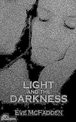 E-Book (epub) Light and the Darkness von Eve McFadden