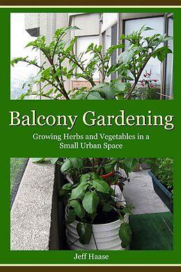 E-Book (epub) Balcony Gardening von Jeff Haase