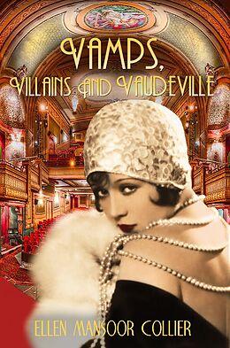 E-Book (epub) Vamps, Villains and Vaudeville (A Jazz Age Mystery #4) von Ellen Mansoor Collier