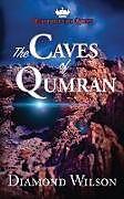Kartonierter Einband The Caves of Qumran von Diamond Wilson