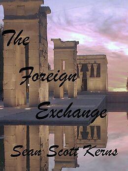E-Book (epub) Foreign Exchange von Sean Scott Kerns