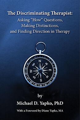 E-Book (epub) Discriminating Therapist von PhD Michael D. Yapko