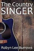 Kartonierter Einband The Country Singer von Robyn Lee Burrows