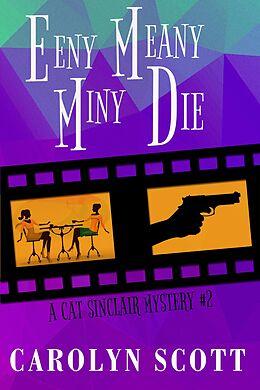 E-Book (epub) Eeny Meany Miny Die von Carolyn Scott