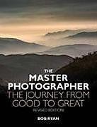 Kartonierter Einband The Master Photographer von Bob Ryan
