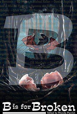 E-Book (epub) B is for Broken (Alphabet Anthologies, #2) von Brittany Warman, Simon Kewin, Beth Cato
