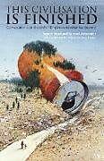 Kartonierter Einband This Civilisation is Finished von Rupert Read, Samuel Alexander