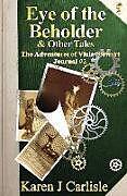 Kartonierter Einband Eye of the Beholder & Other Tales von Karen J Carlisle