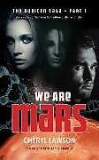 Kartonierter Einband We Are Mars: The Rubicon Saga - Part 1 von Cheryl Lawson