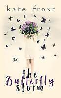 Kartonierter Einband The Butterfly Storm von Kate Frost