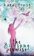 Kartonierter Einband The Birdsong Promise: (the Butterfly Storm Book 2) von Kate Frost