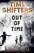 Kartonierter Einband Time Shifters: Out of Time von Kate Frost
