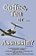 Kartonierter Einband Coffee, Tea or ...Assassin? von Jan Hogan