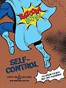 Kartonierter Einband Bazooka Boy's, Self Control Bible Study and Workbook von Paula Yarnes, Kristie Kerr