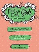 Kartonierter Einband Polka Dot Girls,Self Control Bible Study and Workbook von Kristie Kerr, Paula Yarnes