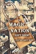 Kartonierter Einband The Magic Nation Gift Shop von Judy Mccarty Kuhn