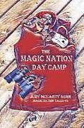 Kartonierter Einband The Magic Nation Day Camp von Judy Mccarty Kuhn