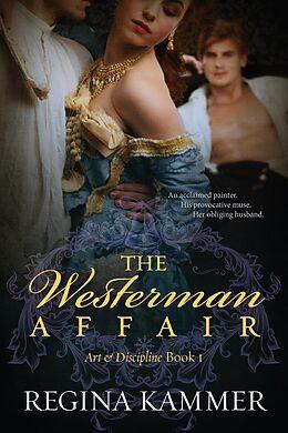 E-Book (epub) The Westerman Affair (Art and Discipline Book 1) von Regina Kammer