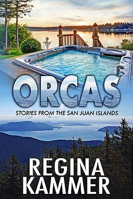 E-Book (epub) Orcas (Stories from the San Juan Islands) von Regina Kammer