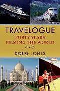 Kartonierter Einband Travelogue: Forty Years Filming the World von Doug Jones