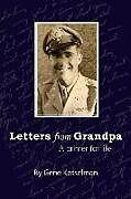 Kartonierter Einband Letters From Grandpa: A Primer for Life von Gene Kesselman