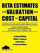 Kartonierter Einband Beta Estimates for Valuation and Cost of Capital, As of the End of 1st Quarter, 2017 von G. Michael Phillips, James Chong, George Arzumanyan