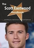 E-Book (pdf) Scott Eastwood Handbook - Everything you need to know about Scott Eastwood von Emily Smith