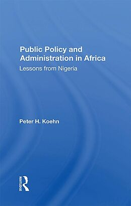 E-Book (pdf) Public Policy And Administration In Africa von Peter Koehn