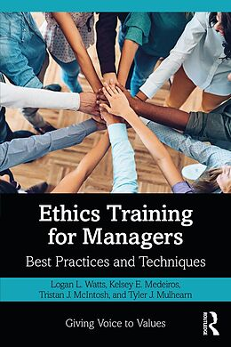 E-Book (epub) Ethics Training for Managers von Logan L. Watts, Kelsey Medeiros, Tristan McIntosh