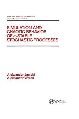 E-Book (pdf) Simulation and Chaotic Behavior of Alpha-stable Stochastic Processes von Aleksand Janicki, A. Weron