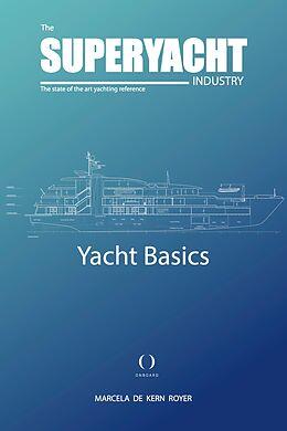 E-Book (epub) Yacht Basics - The Superyacht industry von Marcela de Kern Royer
