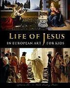 Kartonierter Einband Life of Jesus in European Art - for Kids von Catherine Fet