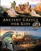 Kartonierter Einband Ancient Greece for Kids Through the Lives of its Philosophers, Lawmakers, and Heroes von Catherine Fet