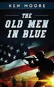 Kartonierter Einband The Old Men in Blue von Ken Moore