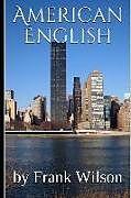 Kartonierter Einband American English von Frank Wilson