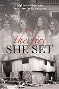 Kartonierter Einband The Fire She Set von Leigh Overton Boyd