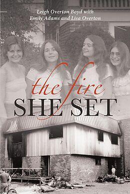 E-Book (epub) The Fire She Set von Leigh Overton Boyd with Emily Adams