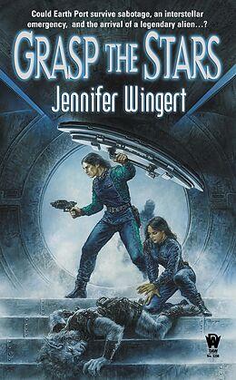 E-Book (epub) Grasp the Stars von Jennifer Wingert