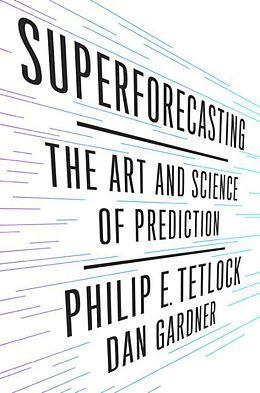Broschiert Superforecasting von Philip E.; Gardner, Dan Tetlock
