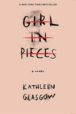 Couverture cartonnée Girl in Pieces de Kathleen Glasgow