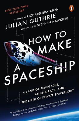 Kartonierter Einband How to Make a Spaceship von Julian Guthrie, Richard Branson, Stephen Hawking