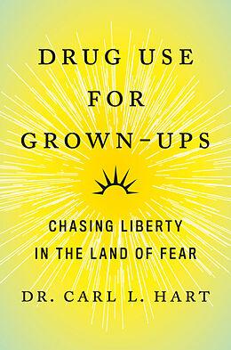 Fester Einband Drug Use for Grown-Ups von Carl L. Hart