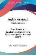 Kartonierter Einband English Municipal Institutions von John Richard Somers Vine