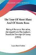 Kartonierter Einband The Tour Of Mont Blanc And Of Monte Rosa von James David Forbes