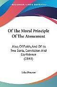 Kartonierter Einband Of The Moral Principle Of The Atonement von John Penrose