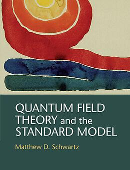 Fester Einband Quantum Field Theory and the Standard Model von Matthew D. Schwartz
